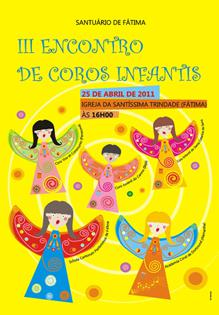 25 de Abril de 2011: III Encuentro de Coros Infantiles del Santuario de Fátima Concierto a las 16:00