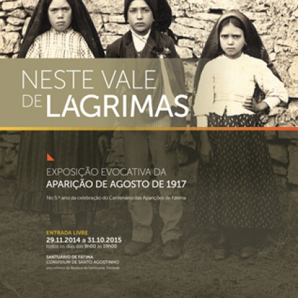 «In this valley of tears» Evocative exhibition of the apparition of August 1917