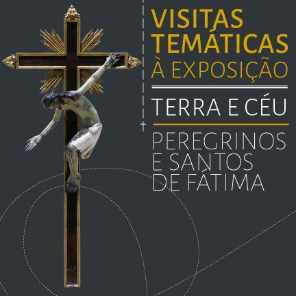 2ª visita temática à exposição Terra e Céu-Peregrinos e Santos de Fátima centrada na escultura de Cristo de Mont´Irás