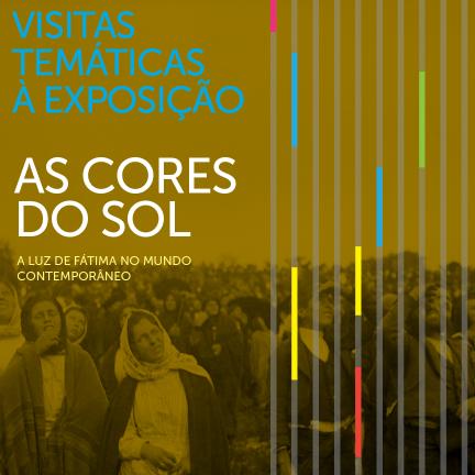 """3ª visita temática à exposição temporária """"As Cores do Sol"""" terá lugar no dia 5 de julho"""