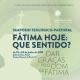 Simposio Teológico-Pastoral va a reflexionar sobre el sentido de Fátima en el mundo contemporáneo