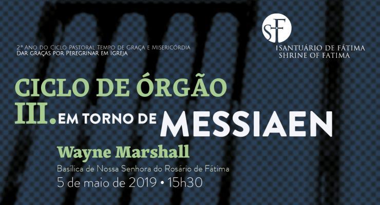 Wayne Marshall encerra segunda temporada do Ciclo de Órgão em Fátima