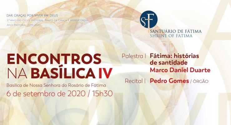 """""""Fátima: histórias de santidade"""" será o tema do próximo Encontros da Basílica, agendado para dia 6 de setembro"""