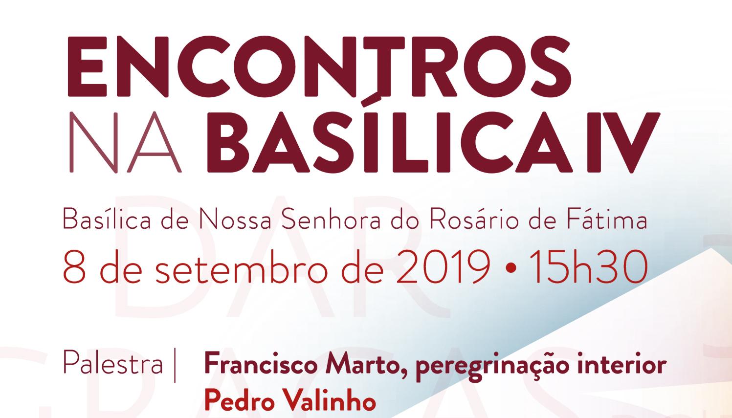 2019-08-14_Encontros_Basilica_Pedro_Valinho_4.jpg
