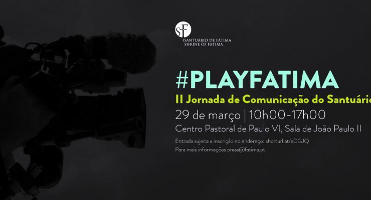 #PlayFátima é o desafio para a II Jornada de Comunicação do Santuário de Fátima