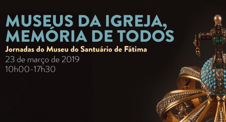 Jornadas do Museu do Santuário de Fátima vão refletir sobre «Museus da Igreja, Memória de Todos»