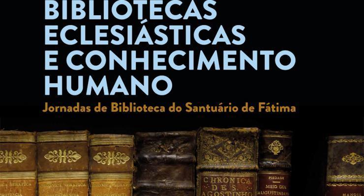 Departamento de Estudos do Santuário de Fátima vai organizar Jornadas de Biblioteca