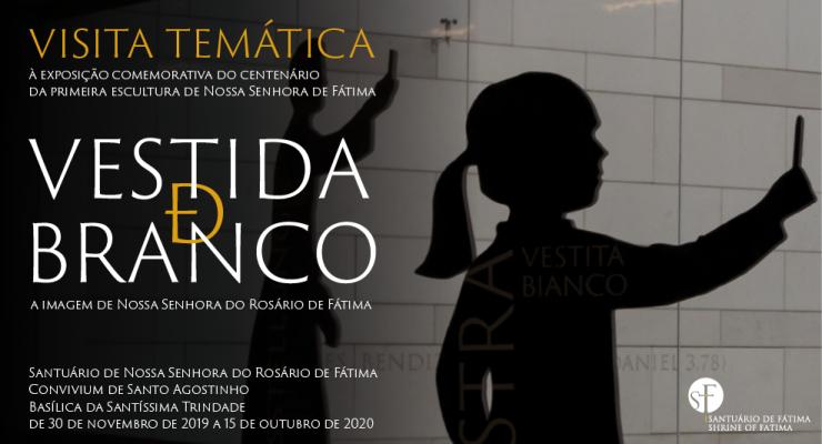 Santuário de Fátima promove primeira visita temática à exposição temporária Vestida de Branco