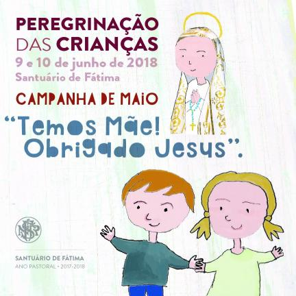 «Temos Mãe! Obrigado Jesus» é o tema da Peregrinação das Crianças 2018