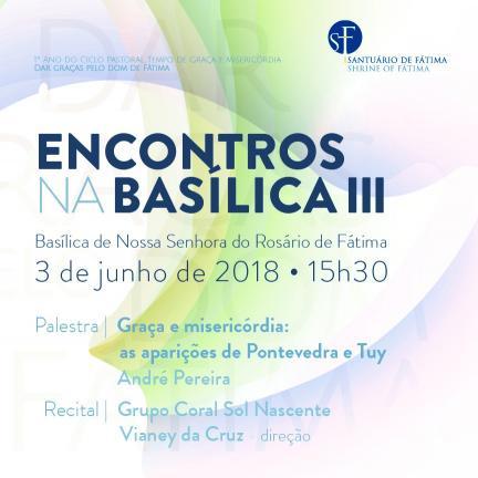 """Basílica de Nossa Senhora do Rosário vai acolher o terceiro """"Encontros na Basílica"""""""