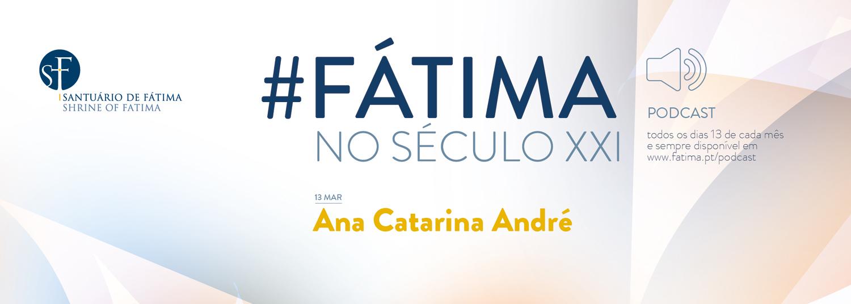 2019-03-13_Fatima_no_seculo_XXI_Ana_Andre_BANNER.jpg