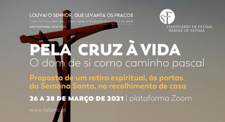 «Pela cruz à vida - O dom de si como caminho pascal» é o tema do segundo retiro online promovido pelo Santuário de Fátima