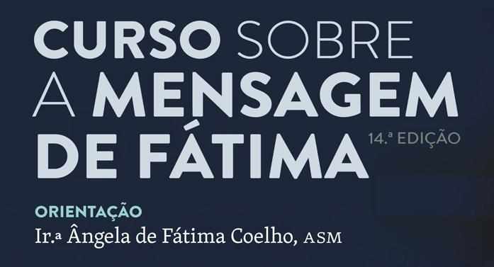 """14.ª Edição do Curso sobre a Mensagem de Fátima vai refletir sobre """"o triunfo do amor nos dramas da História"""""""
